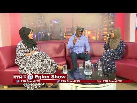 RTN TV:  Eglan Show- Wareysi Full ah iyo hobolada lamaanaha C/raxmaan Gaas iyo Fatxi.