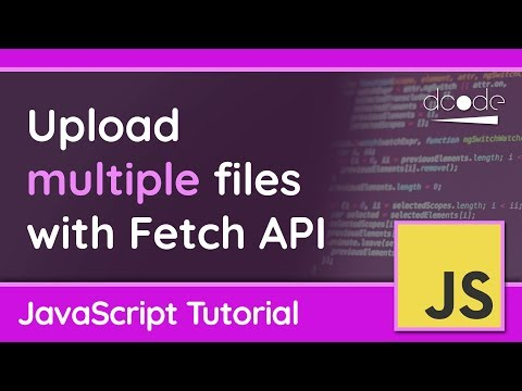 Upload multiple files with Fetch