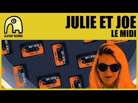 JULIE ET JOE - Le Midi [Official]