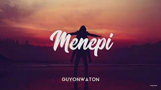 MENEPI - GUYONWATON COVER [UNOFFICIAL LIRIK]