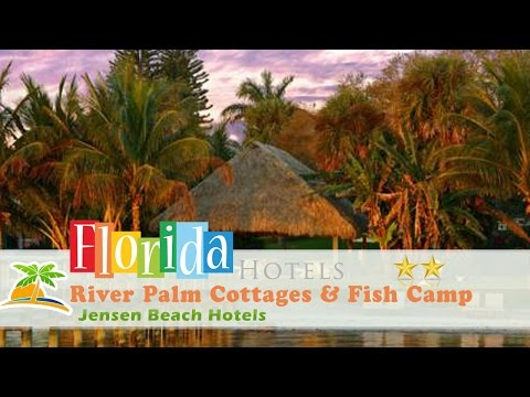 River Palm Cottages & Fish Camp - Jensen Beach Hotels, Florida