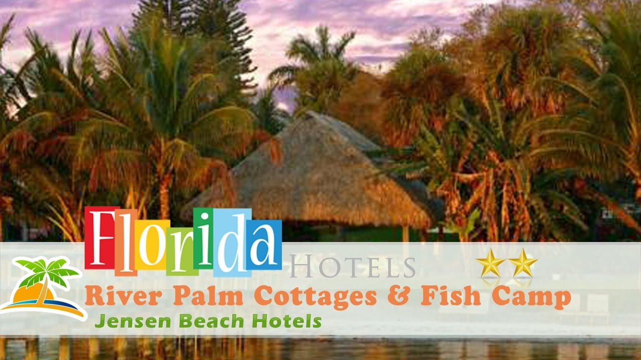 River Palm Cottages & Fish Camp - Jensen Beach Hotels, Florida - YouTube