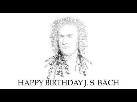 J.S. Bach - Birthday 2017 (J.S. Bach Foundation)