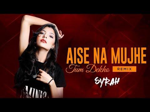 Aise Na Muze Tum Dekho | Remix | DJ Syrah | Kishore Kumar Mp3