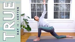 TRUE - Day 11 - SOFTEN   |   Yoga With Adriene
