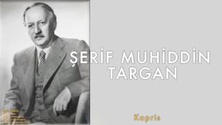 Şerif Muhiddin Targan Kapris [ Bütün Eserleri © 2007 Kalan Müzik ]