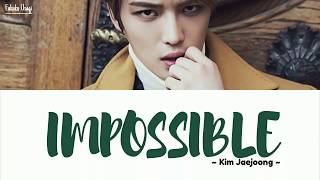 ジェジュン Kim Jaejoong-Impossible Lyrics