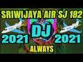 Dj Always Jatuhnya Pesawat Sriwijaya Air Sj   Mp3 - Mp4 Download
