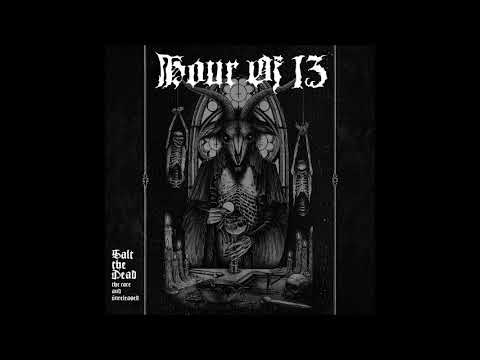 Hour Of 13 - Salt The Dead: The Rare And Unreleased (Full Album 2017) Mp3
