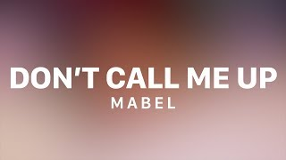 Download Mabel - Don't Call Me Up (Lyric Video) Mp3 and Videos
