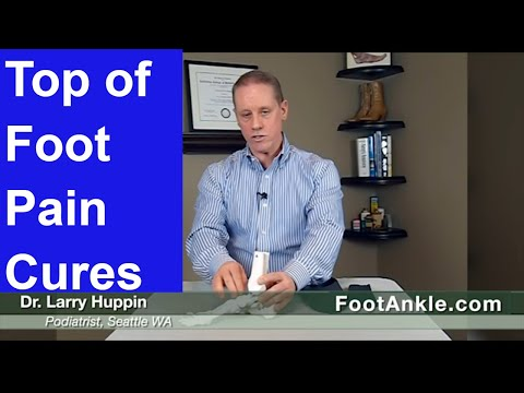 how-to-treat-top-of-foot-pain-with-seattle-podiatrist-dr.-larry-huppin---part-1