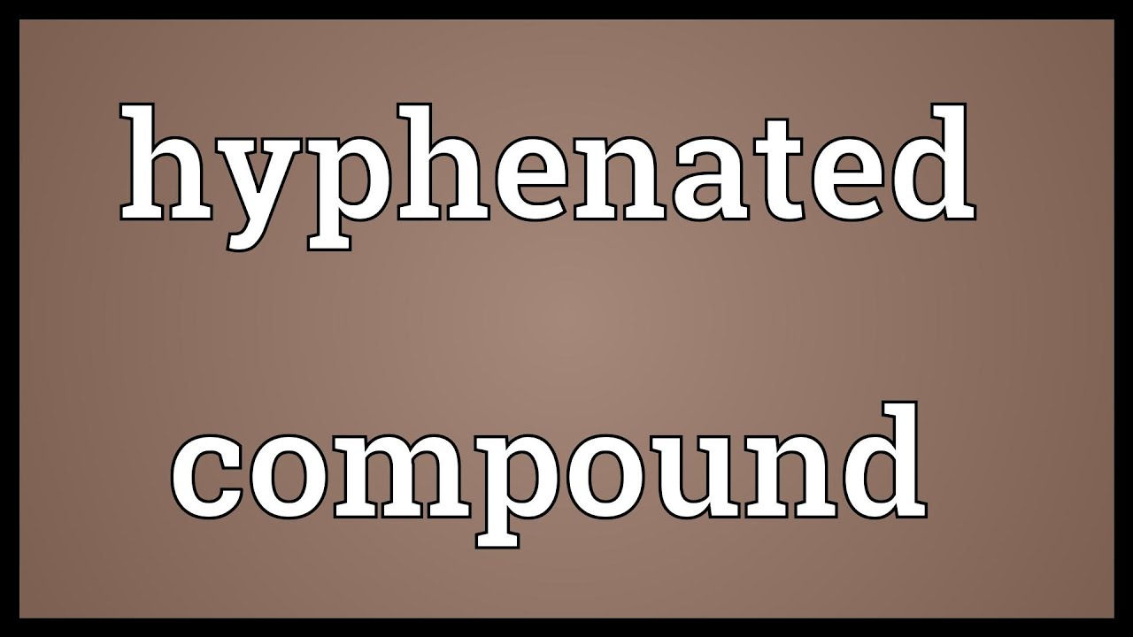 Hyphenated compound Meaning