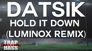 Datsik feat. Georgia Murray - Hold It Down (Luminox Remix)