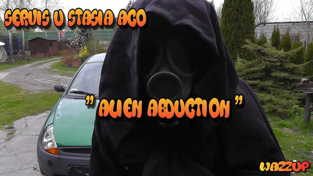"""Servis u Stasia ACO """"Alien Abduction"""" Odc.22 Wazzup :)"""