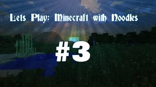 "Lets Play Minecraft Episode: 3 ""I need to farm man"" (With \m/ Noodles)"