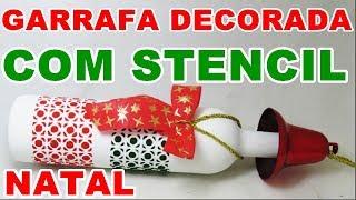 GARRAFA DECORADA P/NATAL C/ STENCIL DA OPA