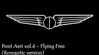 Pont Aeri vol.4 - Flying Free (Romantic Version)