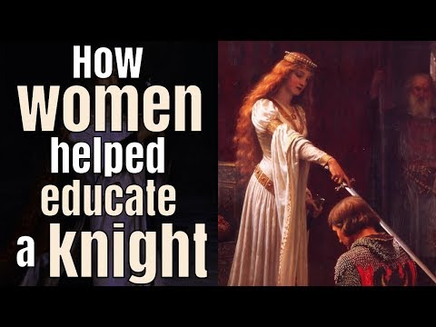A medieval knight's training began with women?