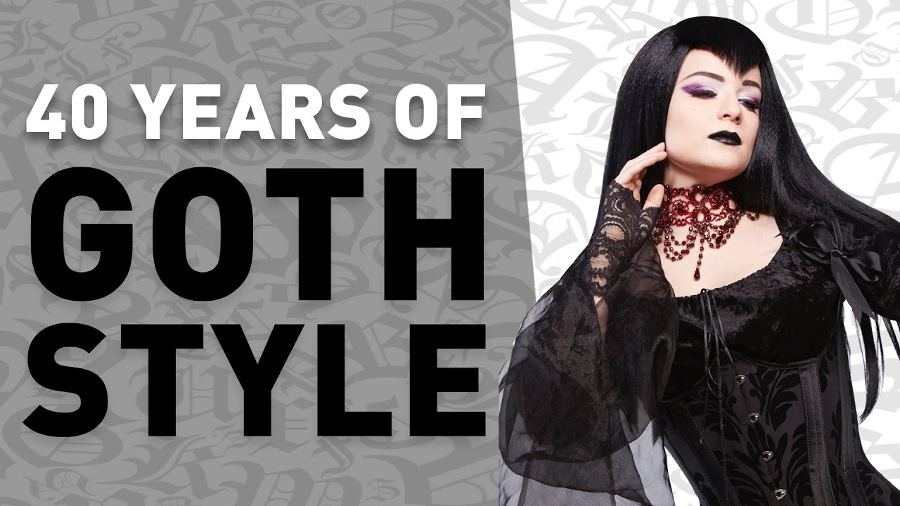 40 Years Of Goth Style In Under 4 Minutes YouTube