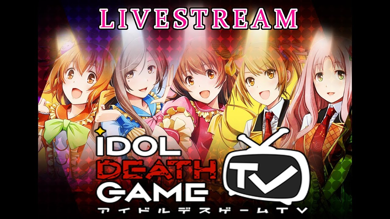 Idol Death Game TV – Livestream Gameplay [Full 1080p HD]