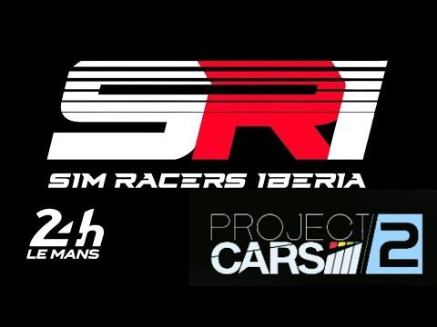 SIM RACERS IBERIA Endurance #1 LE MANS / PROJECT CARS 2