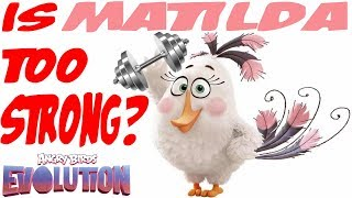 Matilda Is Too Strong?? - Angry Birds Evolution