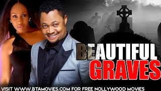 BEAUTIFUL GRAVES - NOLLYWOOD MOVIE
