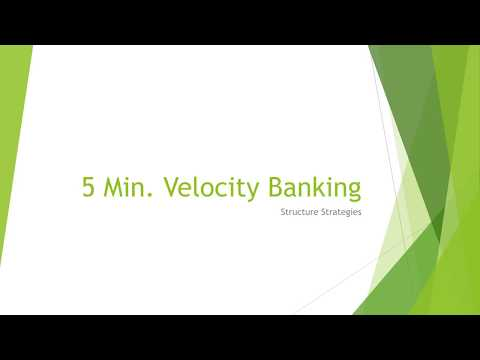 Velocity Banking in 5 minutes
