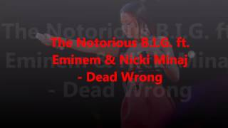 The Notorious B.I.G. ft. Eminem & Nicki Minaj - Dead Wrong (Remix)