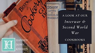 A Look At Our Antique Cookbooks – Pt. 2 | Interwar & WW2 Era (1920s, 1930s & 1940s)