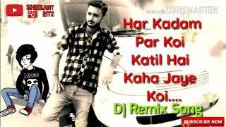 Har Kadam Par Koi Katil Hai |   Arjun Pandit   | Dj Remix Song | Shrisantritz |