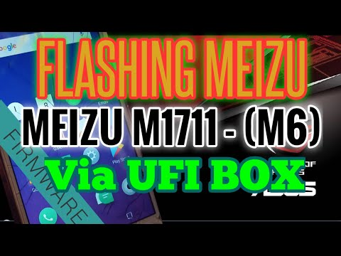 FLASHING MEIZU M1711 M6 Via UFI BOX