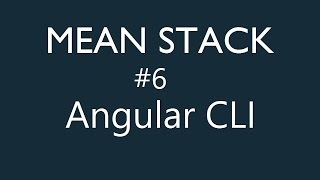 mean stack tutorial 6 angular cli
