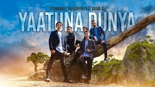 """ NEW "" YAATUNA DUNYA - Syubbanul Muslimin Feat Adam Ali - Official Video Clip"