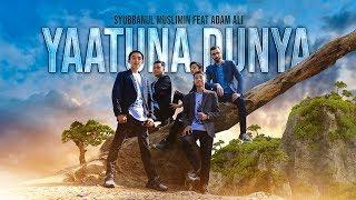"Download "" NEW "" YAATUNA DUNYA - Syubbanul Muslimin Feat Adam Ali - Official Video Clip"