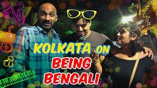 Kolkata On Being Bengali
