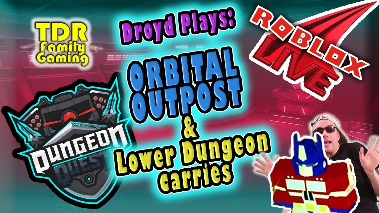 ORBITAL GRINDING & CARRIES * Dungeon Quest * Droyd TDR Plays - Stream