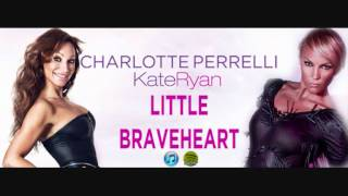Charlotte Perrelli & Kate Ryan - Little Braveheart (French Version)