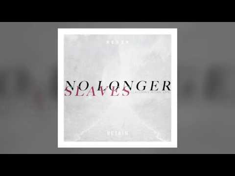 Bethel - No Longer Slaves (Reyer & Retain Remix) Featuring Robin Vane