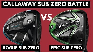 Callaway Rogue Sub Zero Driver VS Callaway Epic Sub Zero Driver