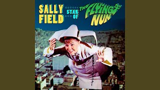 """Who Needs Wings To Fly? (Main Theme From """"The Flying Nun"""")"""