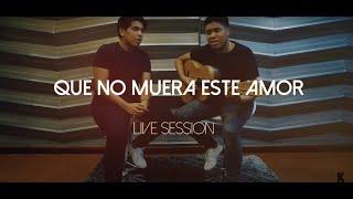 Que No Muera Este Amor (Acoustic Live Session) - Los K Morales
