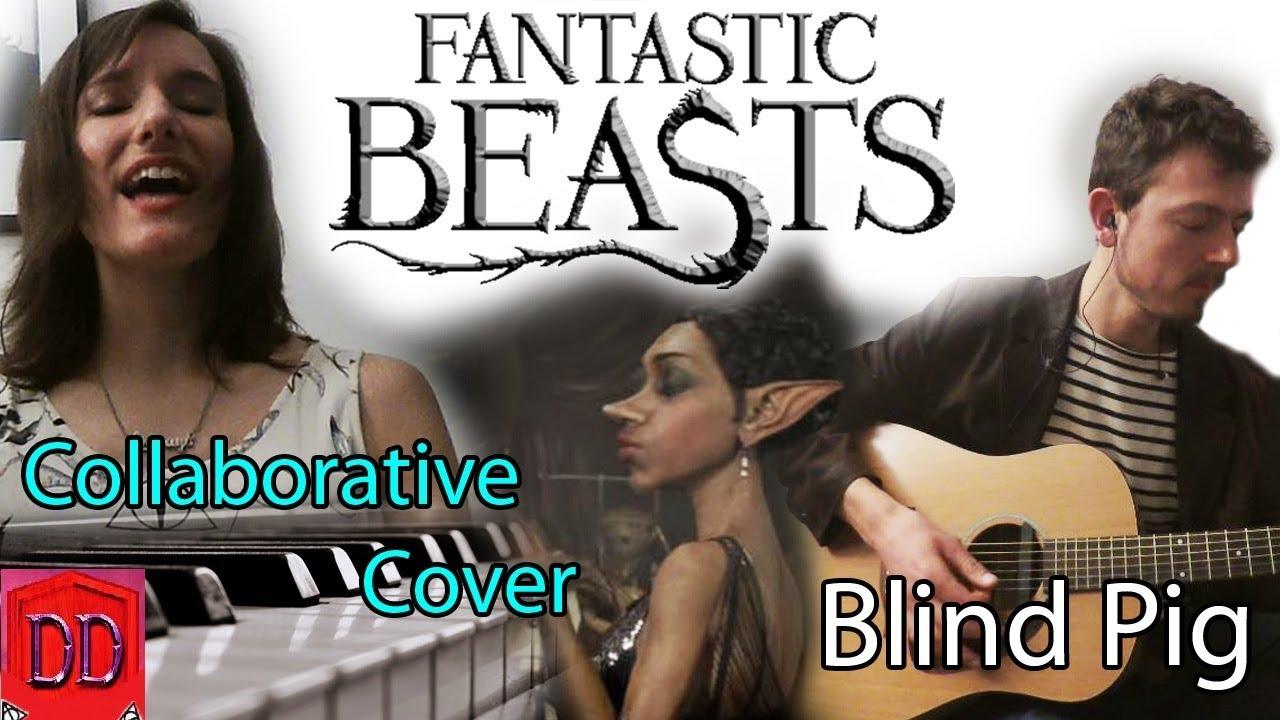 fantastic beasts blind pig collaborative cover lyrics