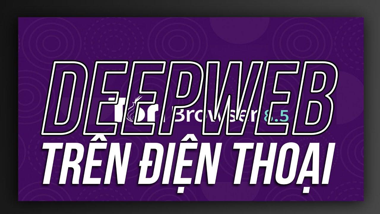 Hướng dẫn truy cập DEEPWEB ngay trên điện thoại !