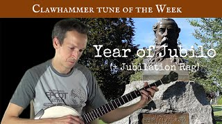 "Clawhammer Banjo: Tune (and Tab) of the Week - ""Year of Jubilo/Jubilation Rag"""