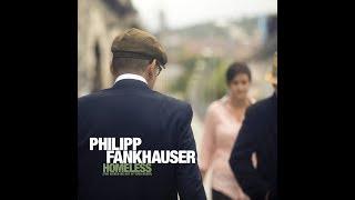 Philipp Fankhauser - Homeless