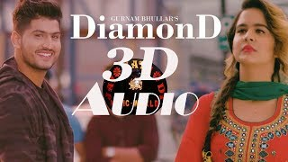 3D Audio - Diamond - Gurnam Bhullar - New Punjabi Songs 2018 - Latest Punjabi Song 2018