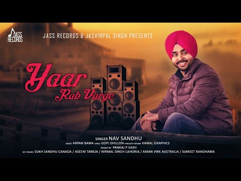Yaar Rab Varge | (Full Song) | Nav Sandhu | New Punjabi Songs 2017 | Latest Punjabi Songs 2017