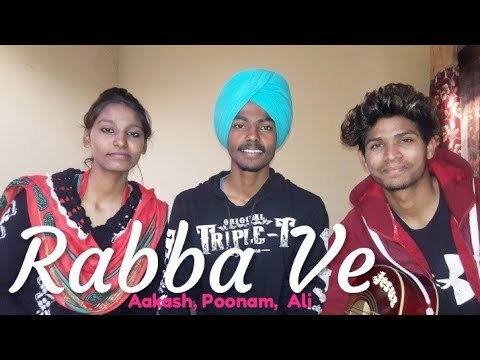 Rabba Ve  | Cover | Aakash, Poonam & Ali   || High End Yarriyan ||B Praak