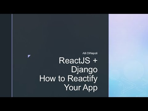 Django + ReactJS: How to Reactify Your App